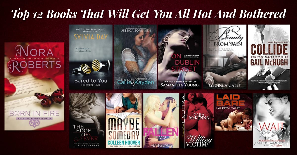 Top 12 Books That Will Get You All Hot And Bothered