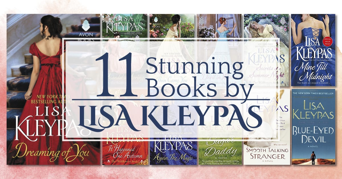 11 Stunning Books By Lisa Kleypas