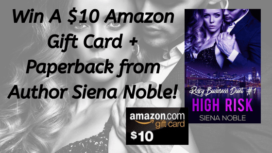 Win A Paperback Copy of HIGH RISK + A $10 Amazon Gift Card by Siena Noble!