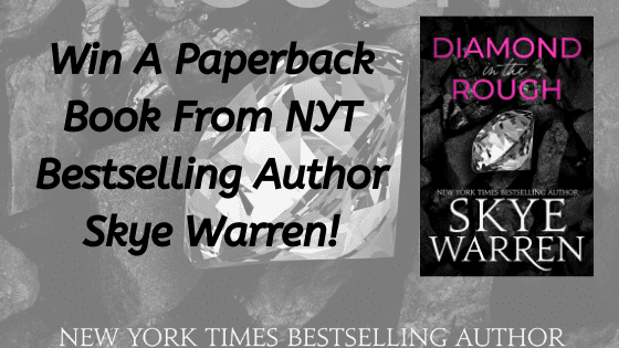 Win A Paperback Copy of DIAMOND IN THE ROUGH by NYT Bestselling Author Skye Warren!