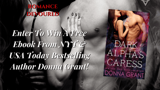 Win A Free Ebook From NYT & USA Today Bestselling Author Donna Grant!