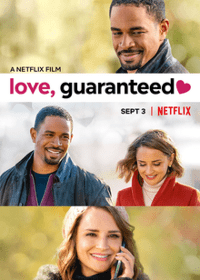 best romantic movies on netflix: love, guaranteed