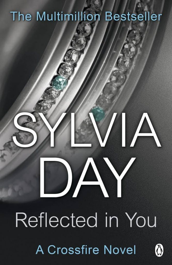 sylvia day crossfire series: reflected in you