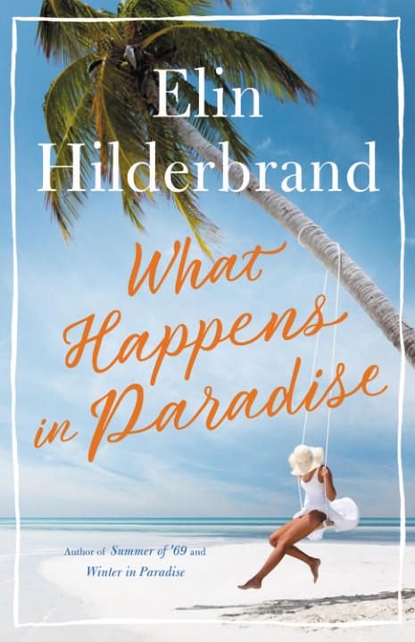 books by elin hilderbrand: what happens in paradise
