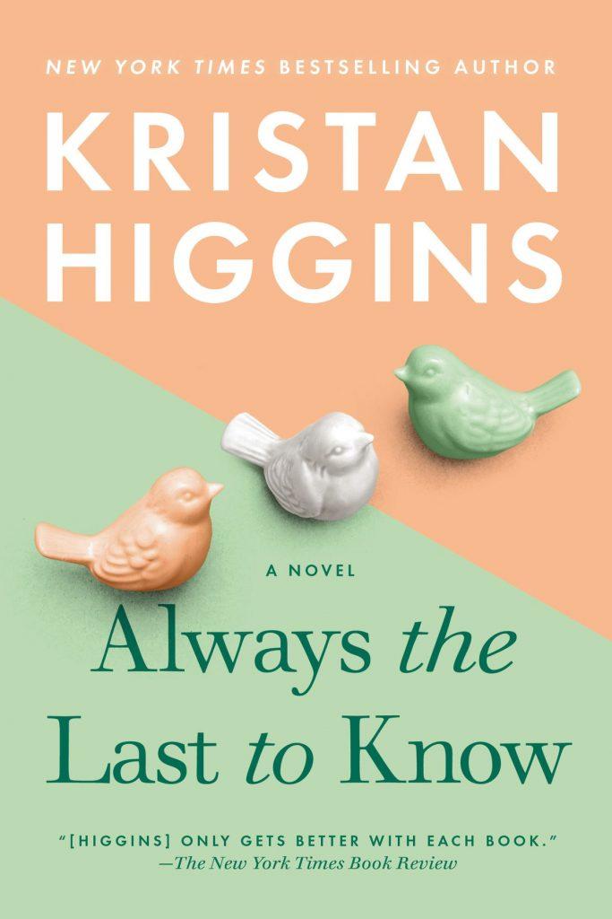 kristan higgins: always the last to know