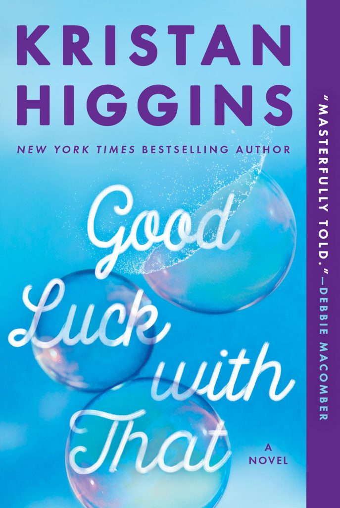 kristan higgins: good luck with that