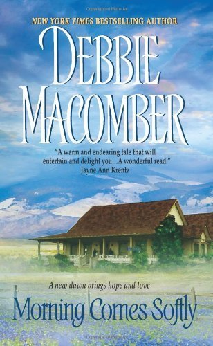 debbie macomber books: morning comes softly
