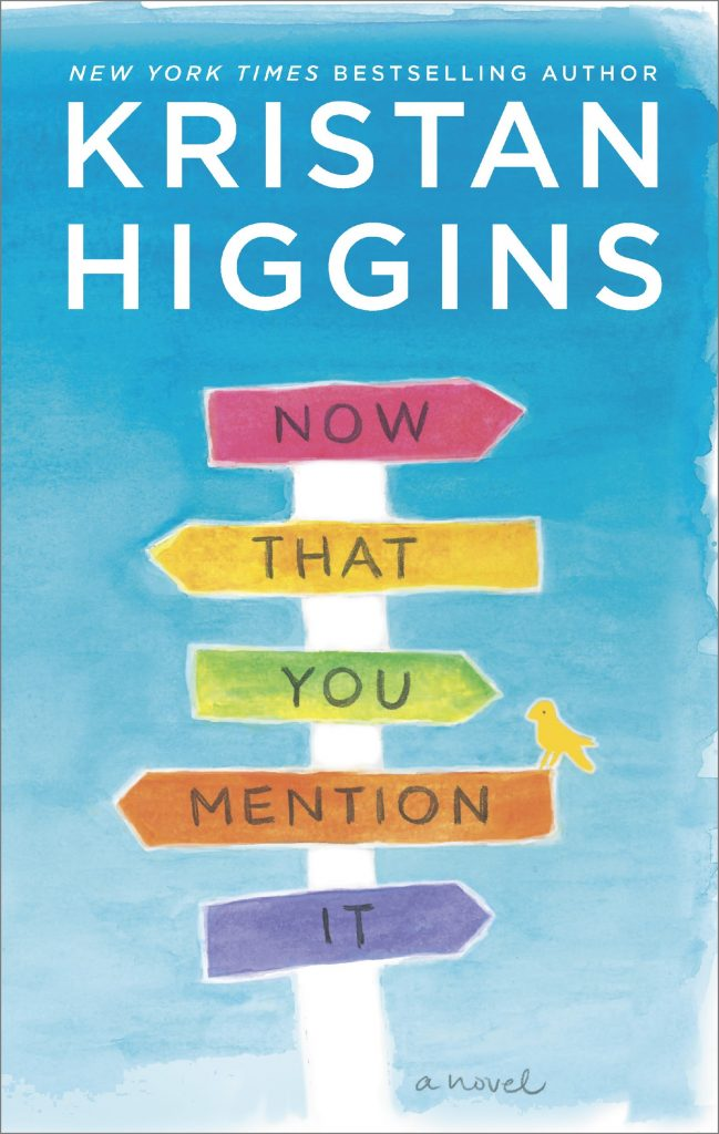 kristan higgins: now that you mention it