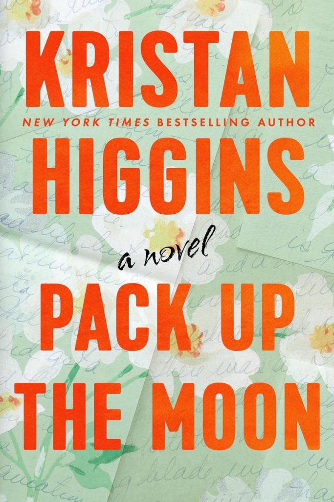 kristan higgins: pack up the moon