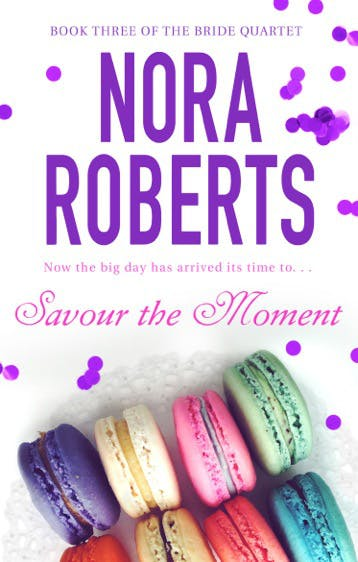 nora roberts series: savour the moment